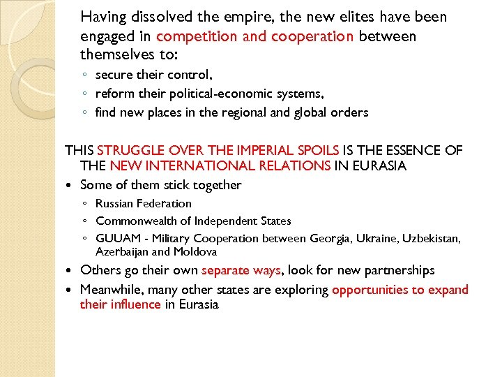 Having dissolved the empire, the new elites have been engaged in competition and cooperation