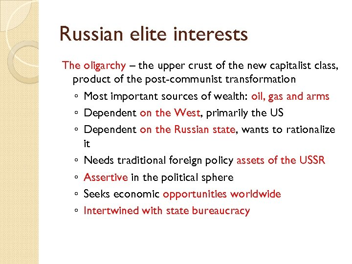 Russian elite interests The oligarchy – the upper crust of the new capitalist class,