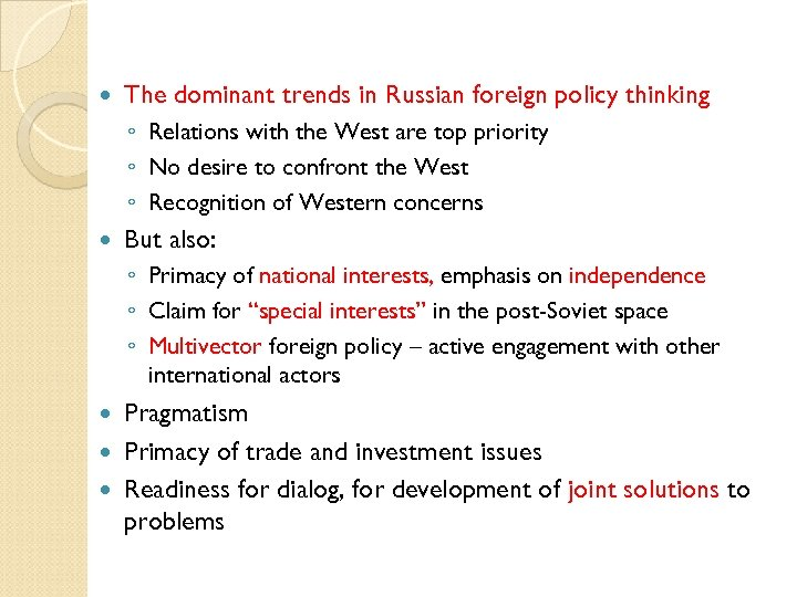 The dominant trends in Russian foreign policy thinking ◦ Relations with the West