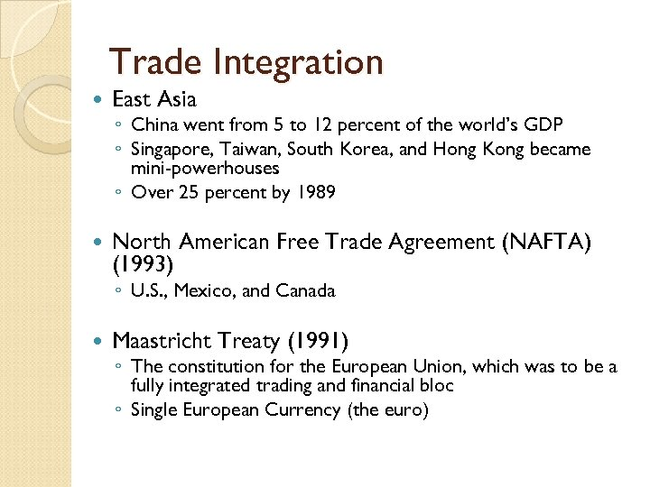 Trade Integration East Asia ◦ China went from 5 to 12 percent of the