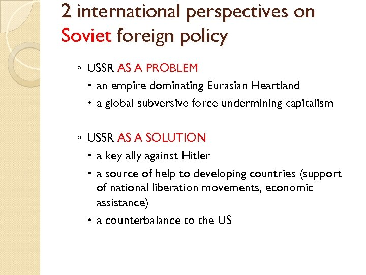 2 international perspectives on Soviet foreign policy ◦ USSR AS A PROBLEM an empire
