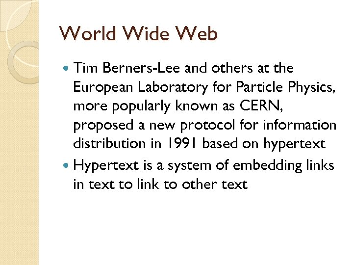 World Wide Web Tim Berners-Lee and others at the European Laboratory for Particle Physics,
