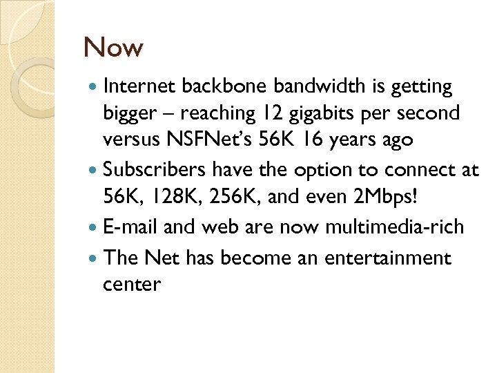 Now Internet backbone bandwidth is getting bigger – reaching 12 gigabits per second versus