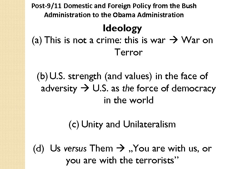 Post-9/11 Domestic and Foreign Policy from the Bush Administration to the Obama Administration Ideology