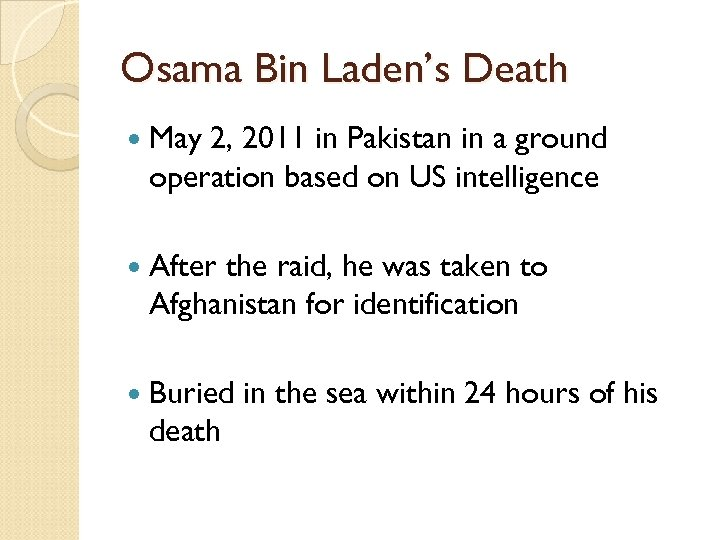Osama Bin Laden's Death May 2, 2011 in Pakistan in a ground operation based