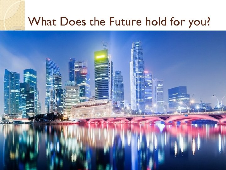 What Does the Future hold for you?