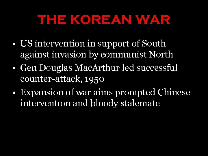 THE KOREAN WAR • US intervention in support of South against invasion by communist