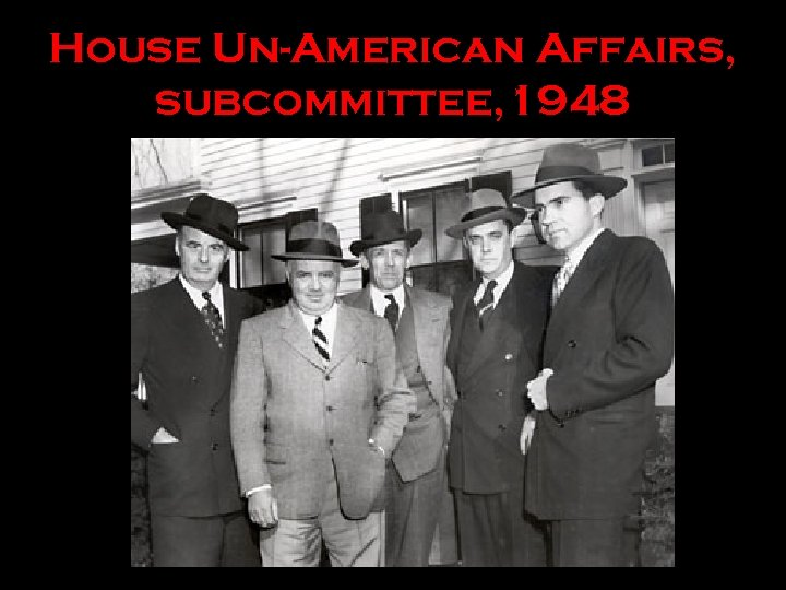 House Un-American Affairs, subcommittee, 1948