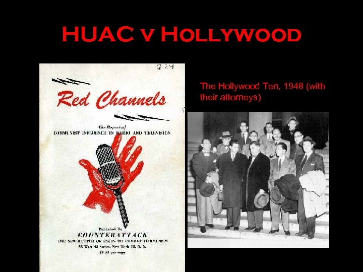 HUAC v Hollywood The Hollywood Ten, 1948 (with their attorneys)