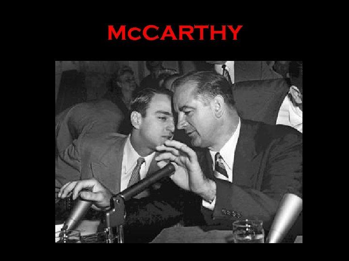Mc. CARTHY