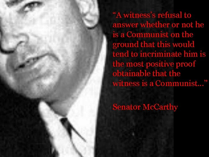 """""""A witness's refusal to answer whether or not he is a Communist on the"""