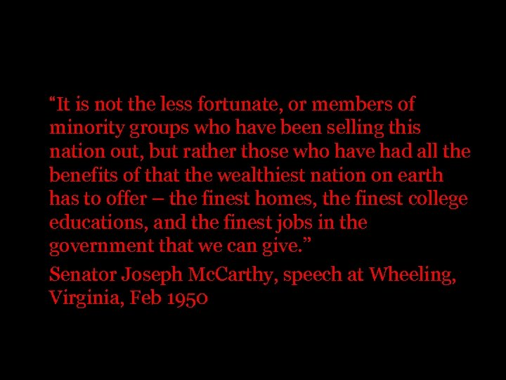 """""""It is not the less fortunate, or members of minority groups who have been"""