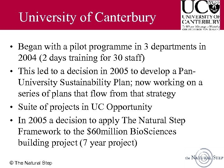 University of Canterbury • Began with a pilot programme in 3 departments in 2004