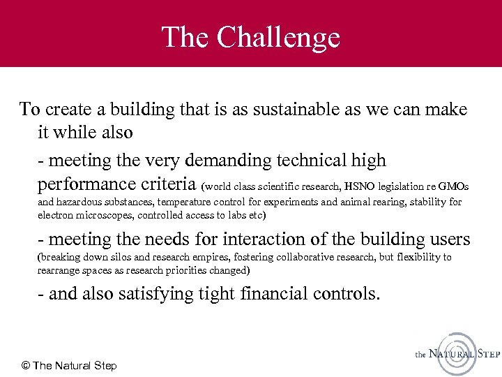 The Challenge To create a building that is as sustainable as we can make