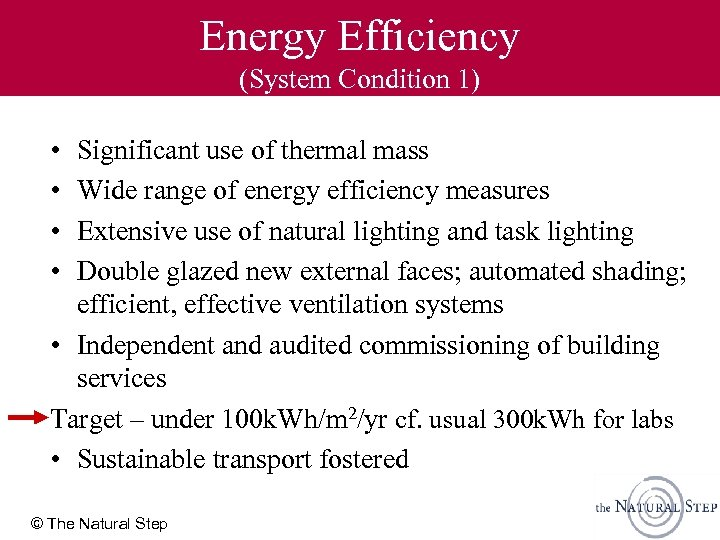 Energy Efficiency (System Condition 1) • • Significant use of thermal mass Wide range