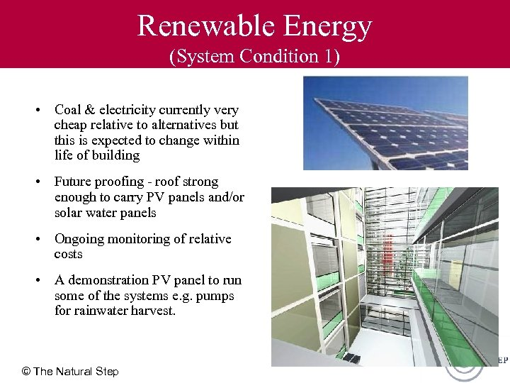 Renewable Energy (System Condition 1) • Coal & electricity currently very cheap relative to