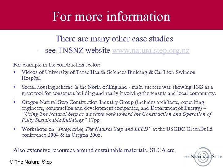 For more information There are many other case studies – see TNSNZ website www.