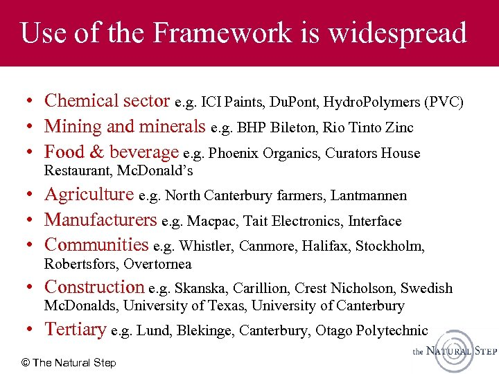 Use of the Framework is widespread • Chemical sector e. g. ICI Paints, Du.