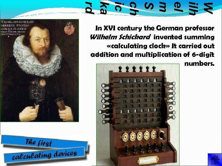 W ilh el m S ch ic ka rd In XVI century the German