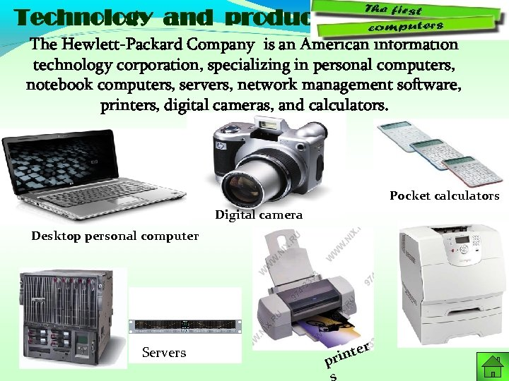 Technology and products The Hewlett-Packard Company is an American information technology corporation, specializing in