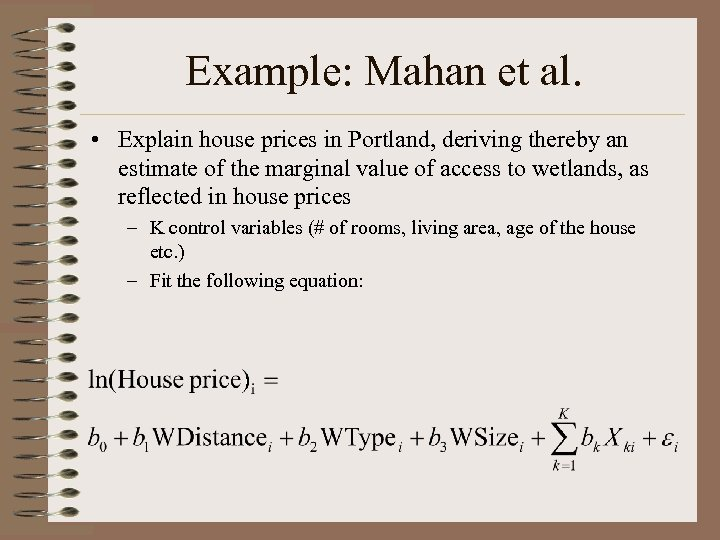 Example: Mahan et al. • Explain house prices in Portland, deriving thereby an estimate