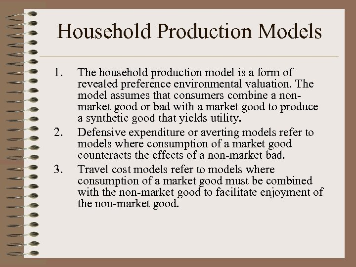 Household Production Models 1. 2. 3. The household production model is a form of