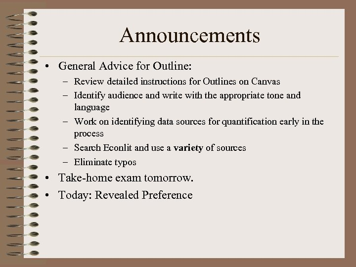 Announcements • General Advice for Outline: – Review detailed instructions for Outlines on Canvas