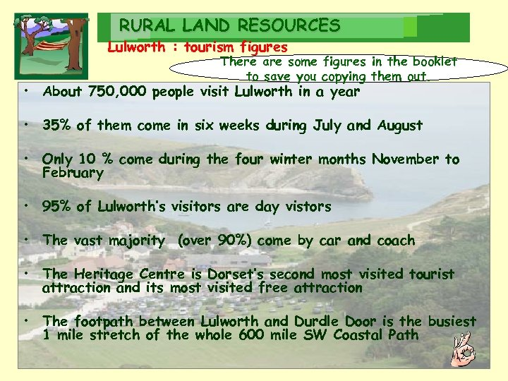 RURAL LAND RESOURCES Lulworth : tourism figures There are some figures in the booklet