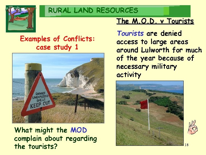 RURAL LAND RESOURCES The M. O. D. v Tourists Examples of Conflicts: case study