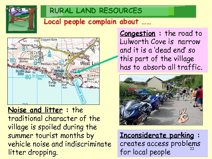 RURAL LAND RESOURCES Local people complain about …… Congestion : the road to Lulworth