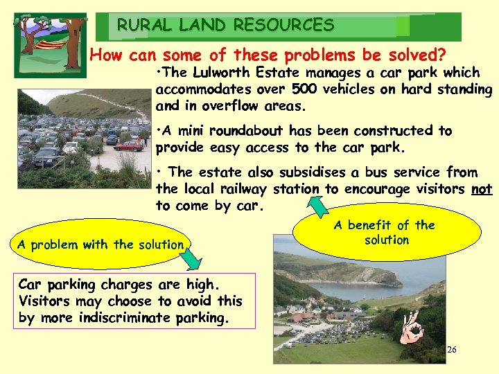 RURAL LAND RESOURCES How can some of these problems be solved? • The Lulworth