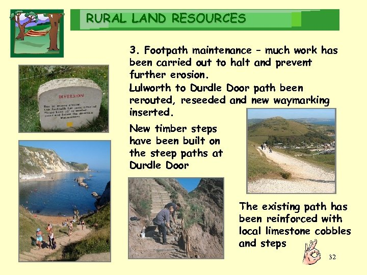 RURAL LAND RESOURCES 3. Footpath maintenance – much work has been carried out to