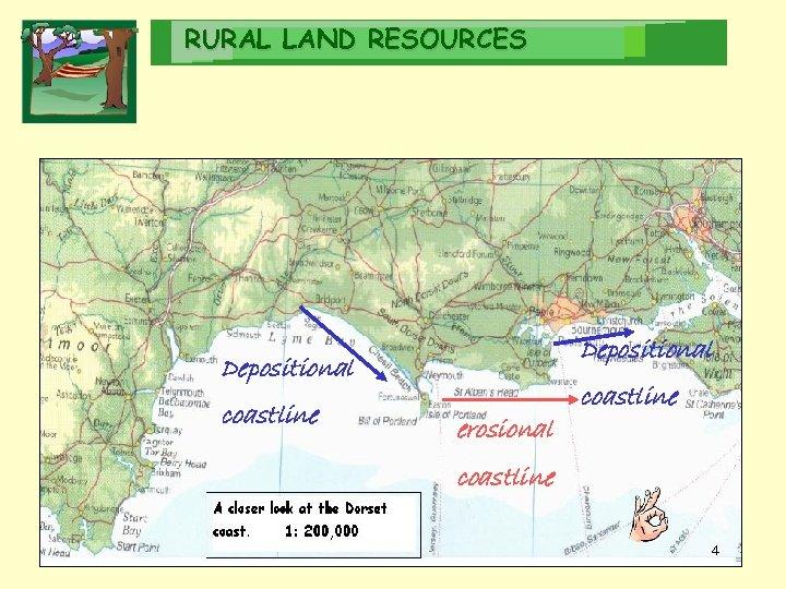 RURAL LAND RESOURCES Depositional coastline erosional coastline 4