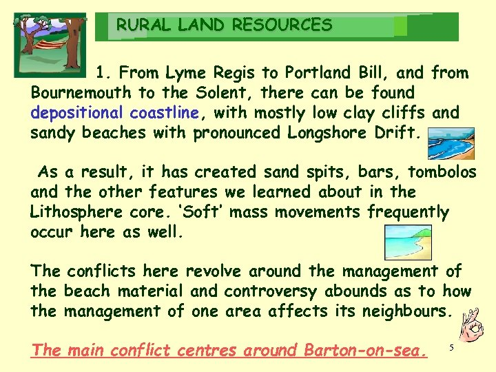 RURAL LAND RESOURCES 1. From Lyme Regis to Portland Bill, and from Bournemouth to