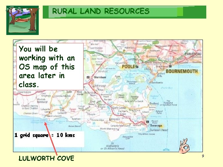 RURAL LAND RESOURCES You will be working with an OS map of this area