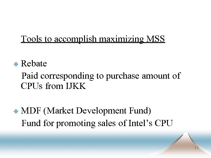 Tools to accomplish maximizing MSS u Rebate   Paid corresponding to purchase amount