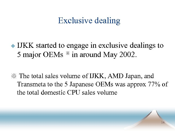 Exclusive dealing u IJKK started to engage in exclusive dealings to 5 major OEMs