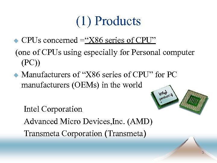 "(1) Products CPUs concerned =""X 86 series of CPU"" (one of CPUs using especially"