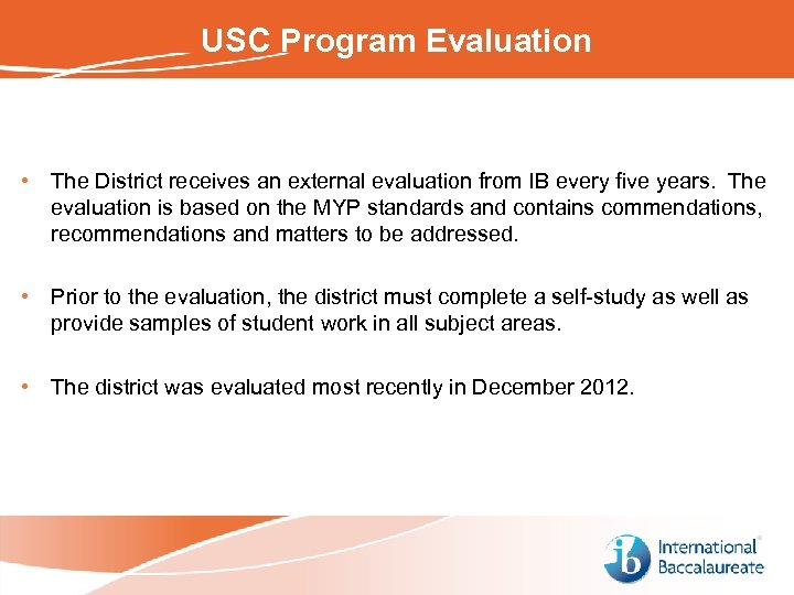 USC Program Evaluation • The District receives an external evaluation from IB every five