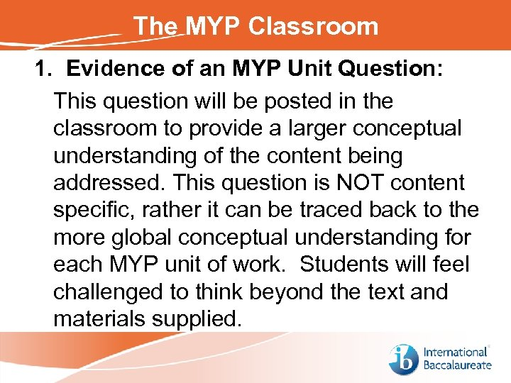The MYP Classroom 1. Evidence of an MYP Unit Question: This question will be