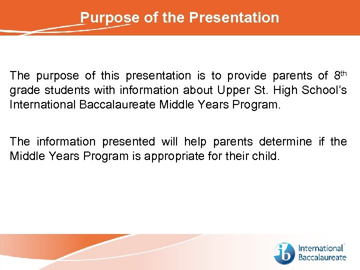 Purpose of the Presentation The purpose of this presentation is to provide parents of