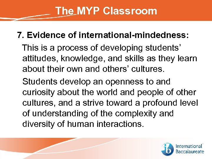The MYP Classroom 7. Evidence of international-mindedness: This is a process of developing students'