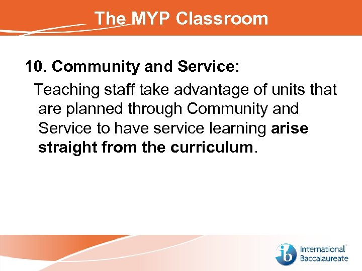 The MYP Classroom 10. Community and Service: Teaching staff take advantage of units that