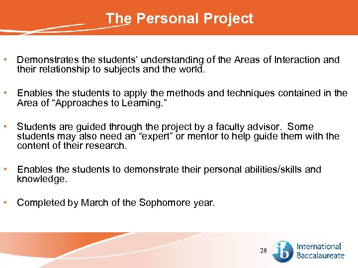 The Personal Project • Demonstrates the students' understanding of the Areas of Interaction and