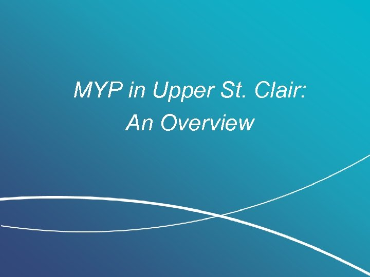 MYP in Upper St. Clair: An Overview