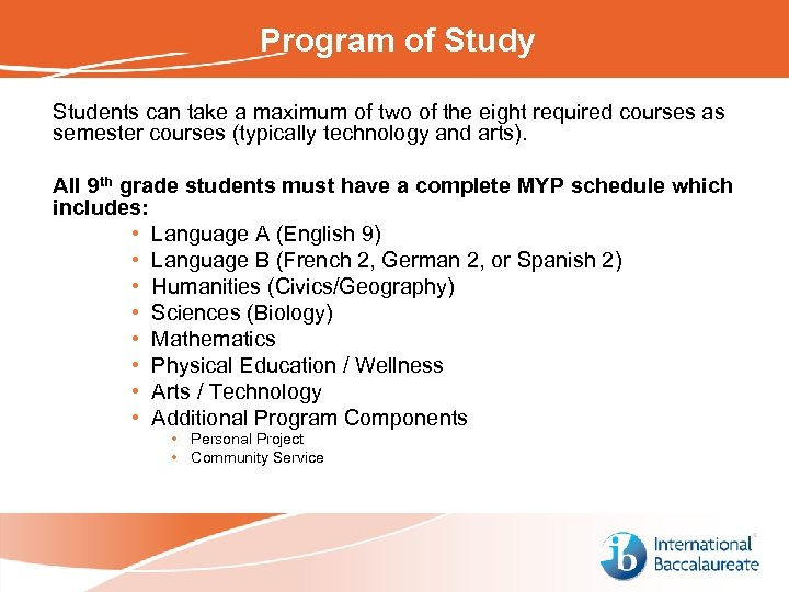 Program of Study Students can take a maximum of two of the eight required