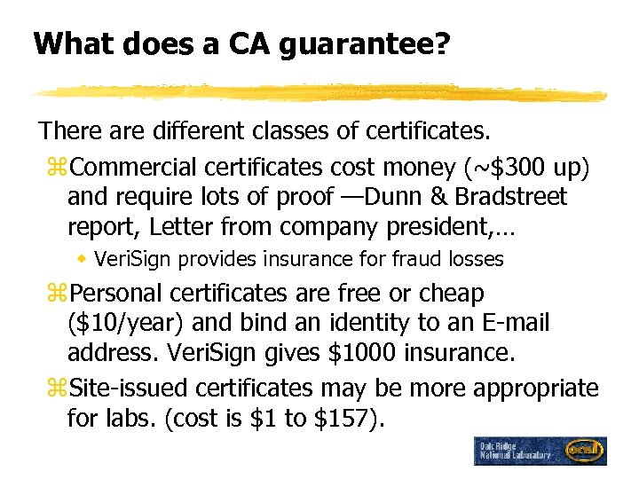 What does a CA guarantee? There are different classes of certificates. z. Commercial certificates