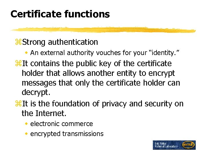 """Certificate functions z. Strong authentication w An external authority vouches for your """"identity. """""""
