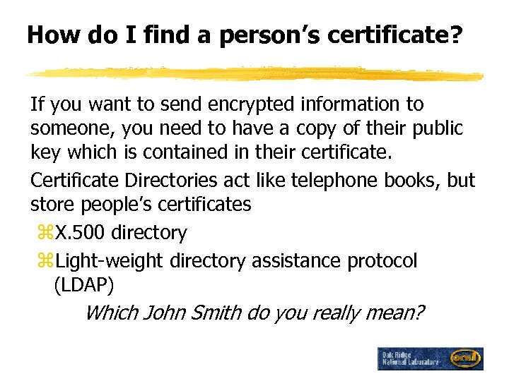 How do I find a person's certificate? If you want to send encrypted information