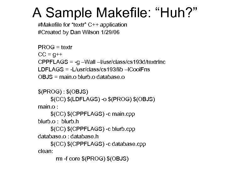 "A Sample Makefile: ""Huh? "" #Makefile for ""textr"" C++ application #Created by Dan Wilson"